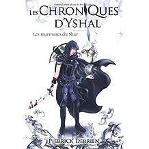 Les Chroniques d'Yshal - Les Murmures du Shar
