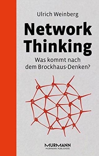 Network Thinking: Was kommt nach dem Brockhaus Denken