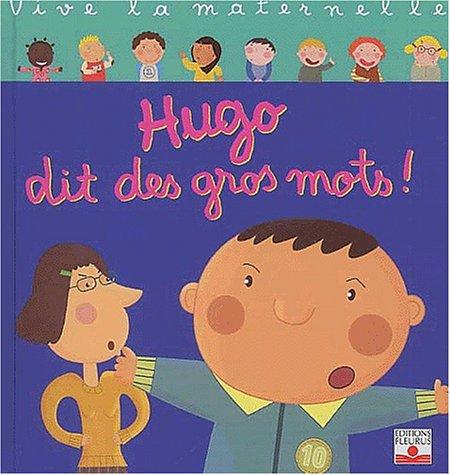 "<a href=""/node/10891"">Hugo dit des gros mots !</a>"