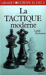 La Tactique moderne aux échecs Tome 2 : La Tactique moderne aux échecs
