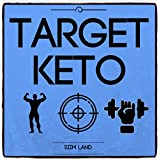 Target Keto: The Targeted Ketogenic Diet for Low Carb Athletes to Burn Fat Fast, Build Lean Muscle Mass and Increase Performance (Simple Keto Book 3) (English Edition)
