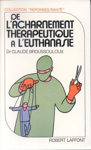 De l'acharnement thérapeutique à l'euthanasie
