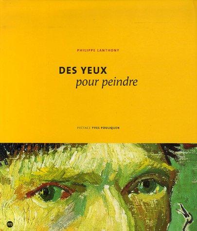 Des yeux pour peindre par Philippe Lanthony