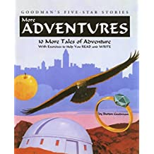 More Adventures: 10 More Tales of Adventure with Exercises to Help You Read and Write (Goodman's Five-Star Stories, Level B) by Burton Goodman (1998-09-01)