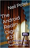 The Android Realm Digest #33: 03.27.2015 Super Easy (English Edition)