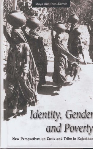 Identity, Gender and Poverty: New Perspectives on Caste and Tribe in Rajasthan