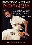 Fighting Arts of Indonesia by Bob Orlando