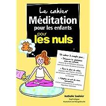 Le cahier Méditation pour les enfants pour les Nuls