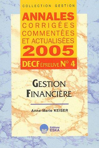 Gestion financière DECF n° 4 : Annales corrigées, commentées et actualisées