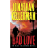Bad Love: An Alex Delaware Novel