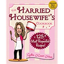 The Harried Housewife's Cookbook: 125 Most Requested Recipes! (English Edition)