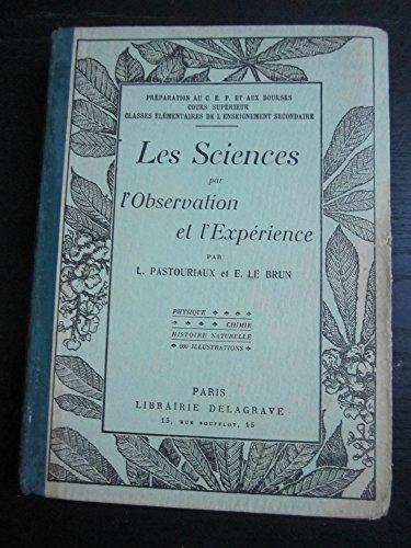Les sciences par l'observation et l'expérience.