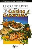 Le grand livre de la cuisine guyanaise