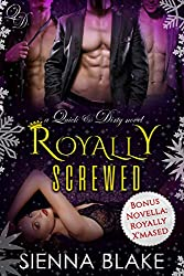 Royally Screwed: A Contemporary Reverse-Harem Romance (Quick & Dirty Book 3)