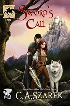 Sword's Call (The King's Riders Book 1) by [Szarek, C.A.]