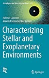 Characterizing Stellar and Exoplanetary Environments (Astrophysics and Space Science Library (411), Band 411) -