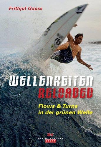 Download Wellenreiten reloaded: Flows & Turns in der grünen Welle