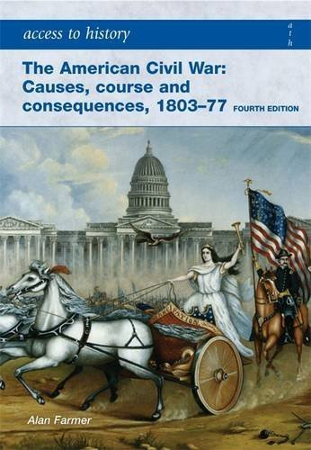 Portada del libro Access to History The American Civil War Causes, Courses and Consequences 1803-1877 by Alan Farmer (2008-09-01)