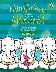 Mindfulness with Moksha: Calming Exercises for Happy Kids