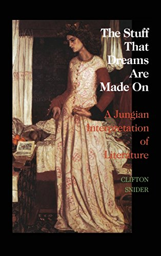 The Stuff That Dreams Are Made on: A Jungian Interpretation of Literature (Chiron Monograph Series: Volume 5)