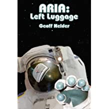 ARIA: Left Luggage: Book One of The ARIA Trilogy - the Human Race is Dying to Remember