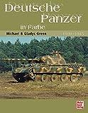 Deutsche Panzer in Farbe: 1939-1945