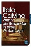 Fischer Klassik: Wenn ein Reisender in einer Winternacht: Roman - Italo Calvino