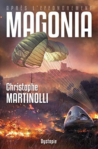 Après l'effondrement · Tome 2: Magonia par Christophe Martinolli