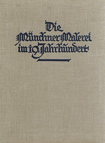 Die Münchner Malerei im neunzehnten Jahrhundert II. Teil, 1850- 1900