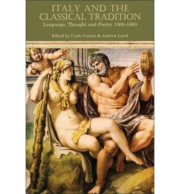 [(Italy and the Classical Tradition: Language, Thought and Poetry 1300-1600)] [Author: Carlo Caruso] published on (August, 2009)