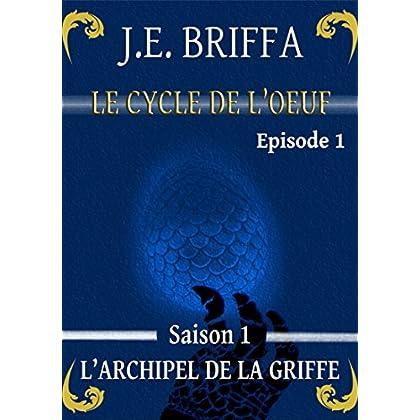 Le Cycle de l'oeuf - Saison 1 - L'Archipel de la Griffe: Episode 1