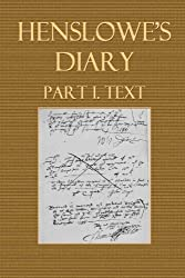 Henslowe's Diary Part I. Text by Philip Henslowe (2014-08-13)