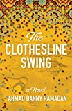 Front cover for the book The Clothesline Swing by Ahmad Danny Ramadan