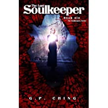 The Last Soulkeeper (The Soulkeepers Series) (Volume 6) by Ching, G. P. (2014) Paperback