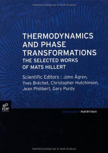 Thermodynamics and Phase Tranformations : The Selected Works of Mats Hillert, Edition en anglais
