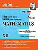 Shiv Das-Class 12-MATHEMATICS- Past 7 years Solved Question Papers