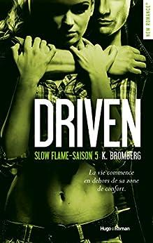 """Résultat de recherche d'images pour """"Driven Saison 5 Slow flame  de K Bromberg"""""""