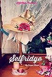 Selfridge: The Life and Times of Harry Gordon Selfridge (English Edition)