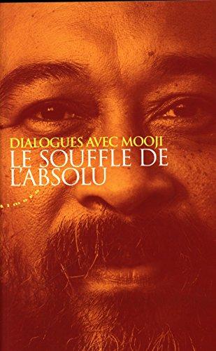 Le souffle de l'absolu : Dialogues avec Mooji par Anthony Paul Moo-Young