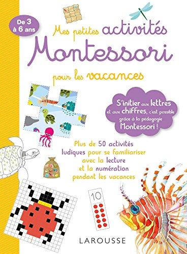 Mes Petites Activites Montessori pour les Vacances- Cahier de vacances