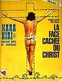 Hara-kiri mensuel, journal bête et méchant. Numéro 139. Pâques 73. Hara-Kiri révèle la face cachée du christ. Hara-Kiri. Avril 1973. (Dessin d'humour, Humour, Périodiques, Periodicals)...