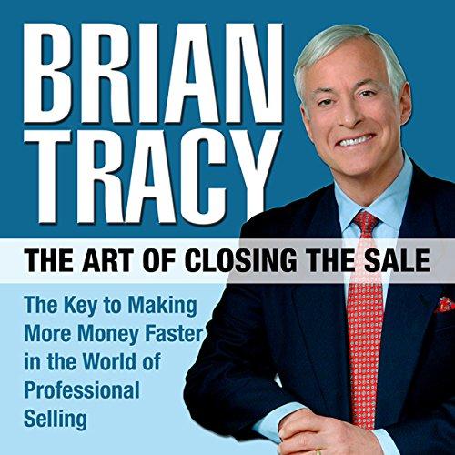 The Art of Closing the Sale  Audiolibri