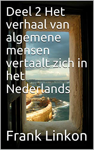 Deel 2 Het verhaal van algemene mensen vertaalt zich in het Nederlands (Dutch Edition) por Frank Linkon