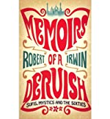 [Memoirs of a Dervish] (By: Robert Irwin) [published: April, 2012]