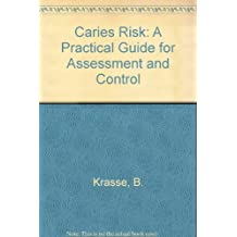 Caries Risk: A Practical Guide for Assessment and Control
