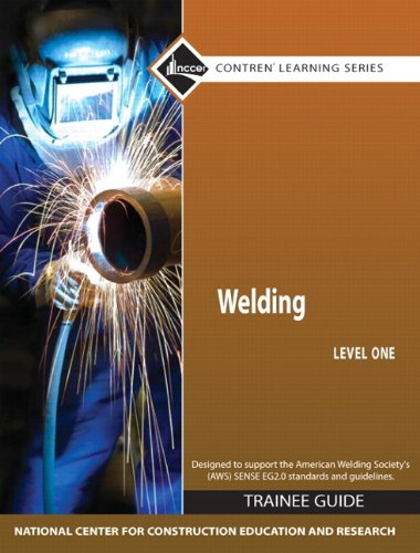 Welding Level 1 Trainee Guide, Paperback (Pearson Custom Library: Nccer Contrena(r) Learning)