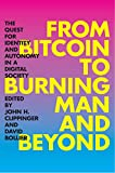 From Bitcoin to Burning Man and Beyond: The Quest for Identity and Autonomy in a Digital Society (English Edition)