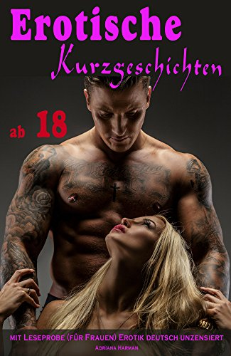 Erotische Kurzgeschichten ab 18 mit Leseprobe (für Frauen) Erotik deutsch unzensiert