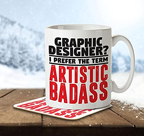 Graphic Designer? I Prefer the Term Artistic Badass - Mug