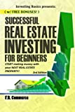 Successful Real Estate Investing for Beginners: Investing Successfully for Beginners (w/ BONUS CONTENT): Making Money and Building Wealth with your ... Real Estate Market, Commercial Property)